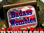 Badass Wombles of Central Park