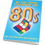so you think you know the 80s